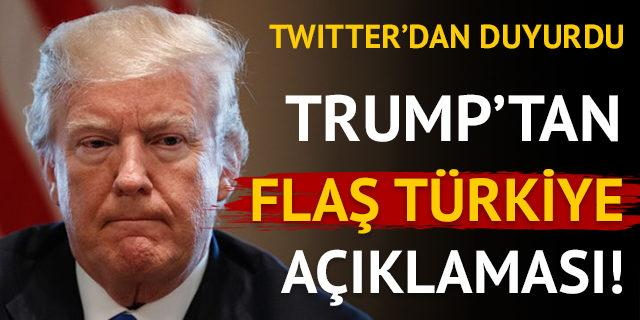 Trump'tan Twitter'da flaş Türkiye açıklaması!
