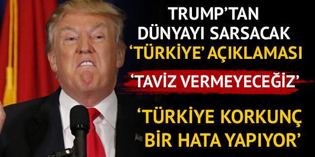 Trump: Türkiye'ye taviz vermeyeceğiz