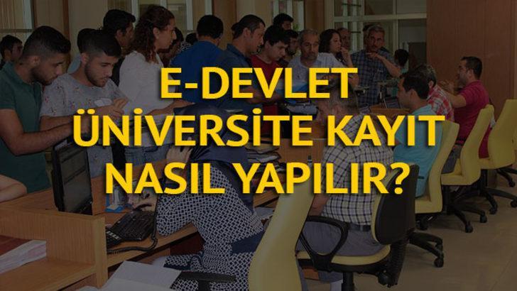 E-devlet üzerinden üniversite kaydı nasıl yapılır? 2018 üniversite elektronik kayıtl tarihleri nedir?