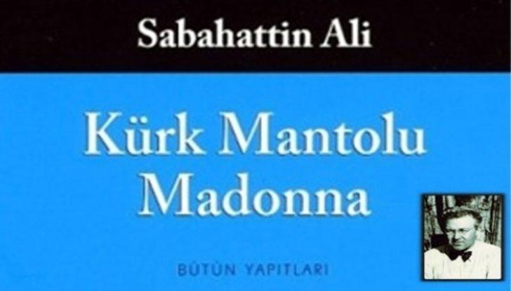 Sabahattin Ali'nin Kürk Mantolu Madonnası'ndan Akıllardan Hiç Çıkmamış 8 Özlü Söz