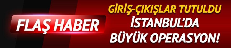 İstanbul'da düğmeye basıldı! 39 ilçede operasyon