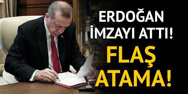 Erdoğan imzayı attı! Flaş atama!