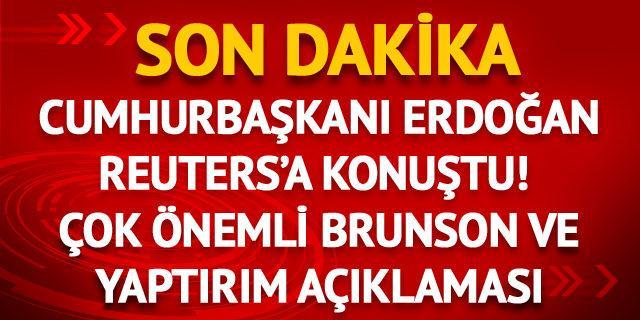 Cumhurbaşkanı Erdoğan'dan Brunson açıklaması