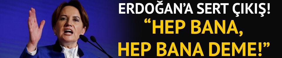Meral Akşener'den Erdoğan'a emeklilik çıkışı