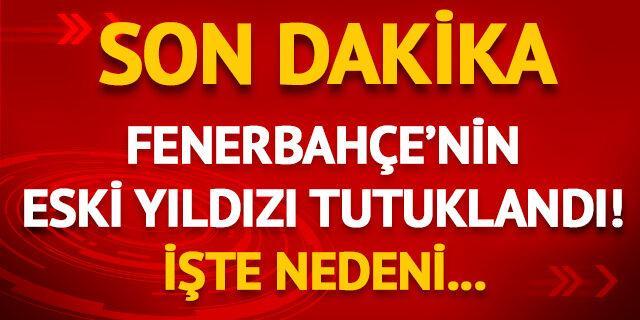 Fenerbahçe'nin eski yıldızı tutuklandı! İşte nedeni